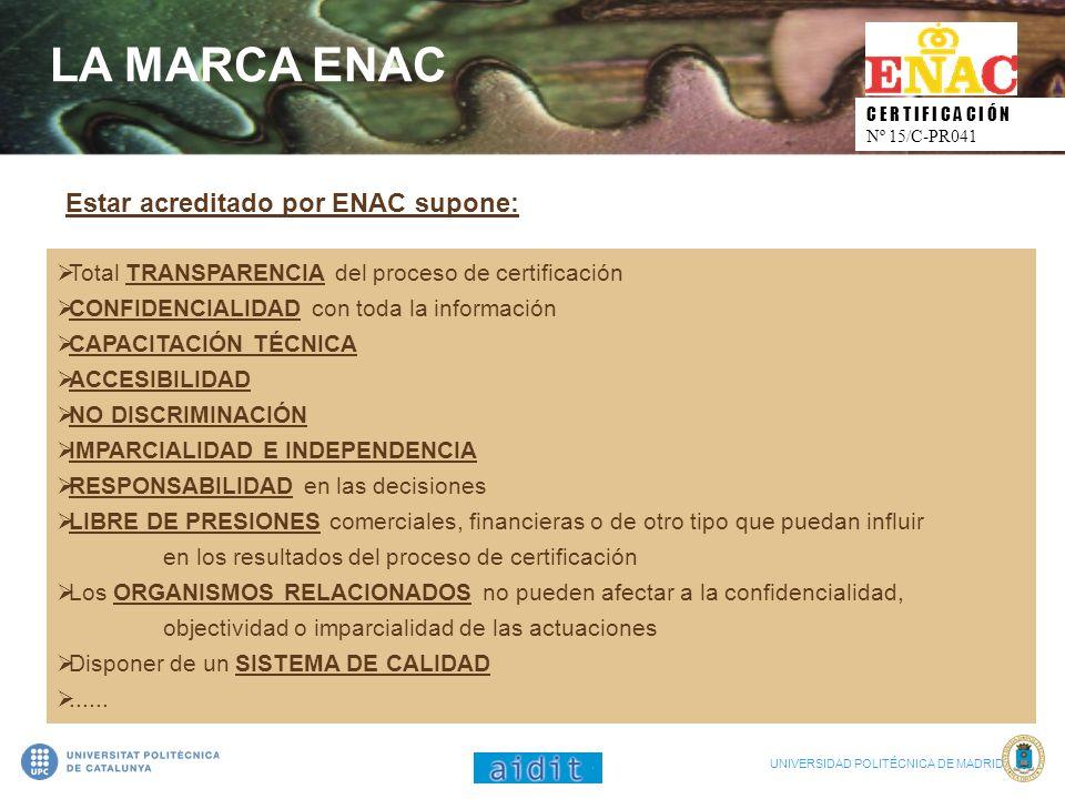 LA MARCA ENAC Estar acreditado por ENAC supone:
