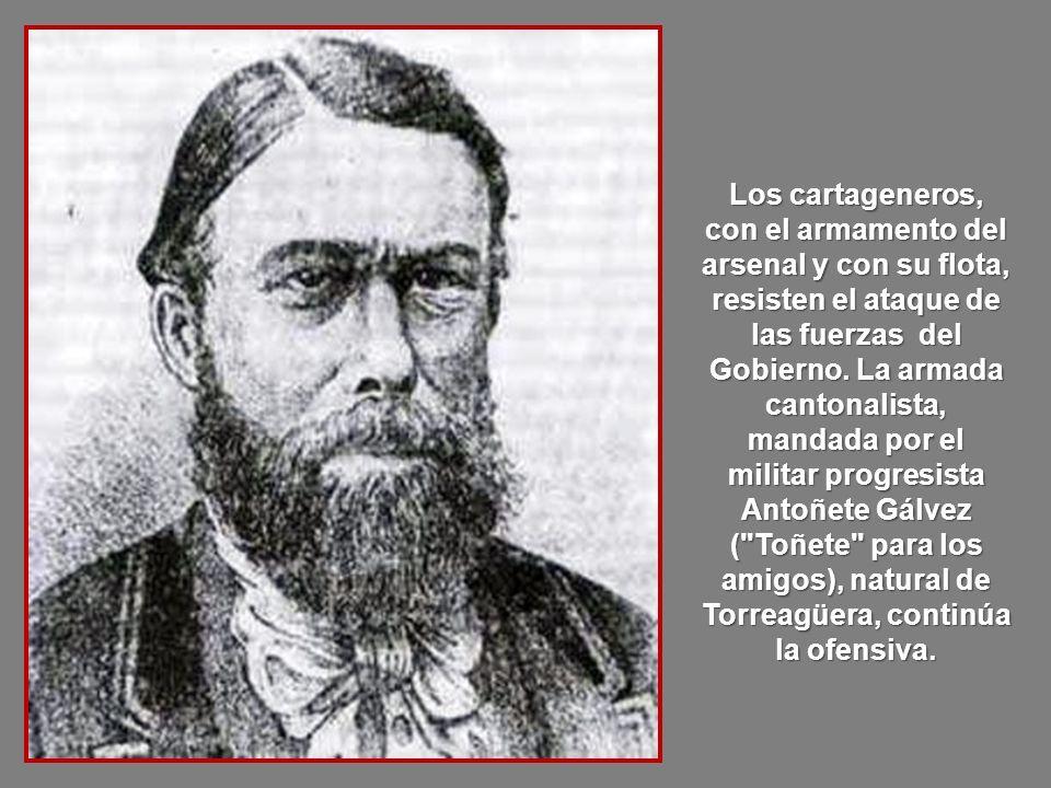 Los cartageneros, con el armamento del arsenal y con su flota, resisten el ataque de las fuerzas del Gobierno.