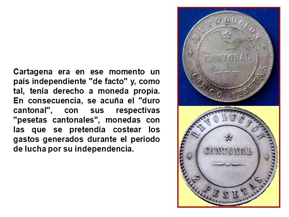 Cartagena era en ese momento un país independiente de facto y, como tal, tenía derecho a moneda propia.