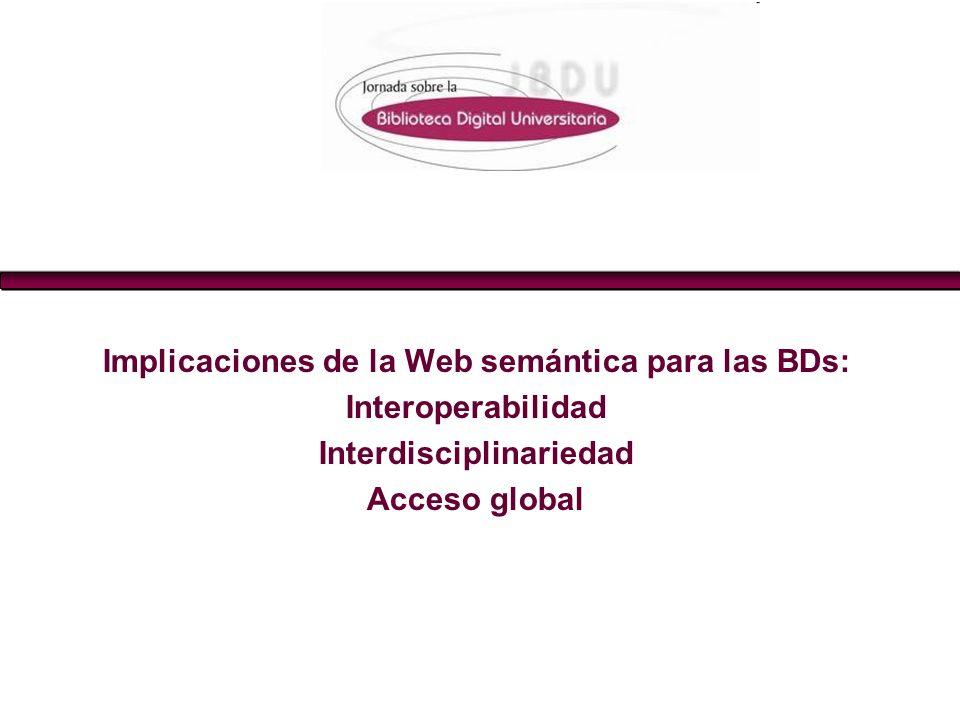 Implicaciones de la Web semántica para las BDs: Interdisciplinariedad