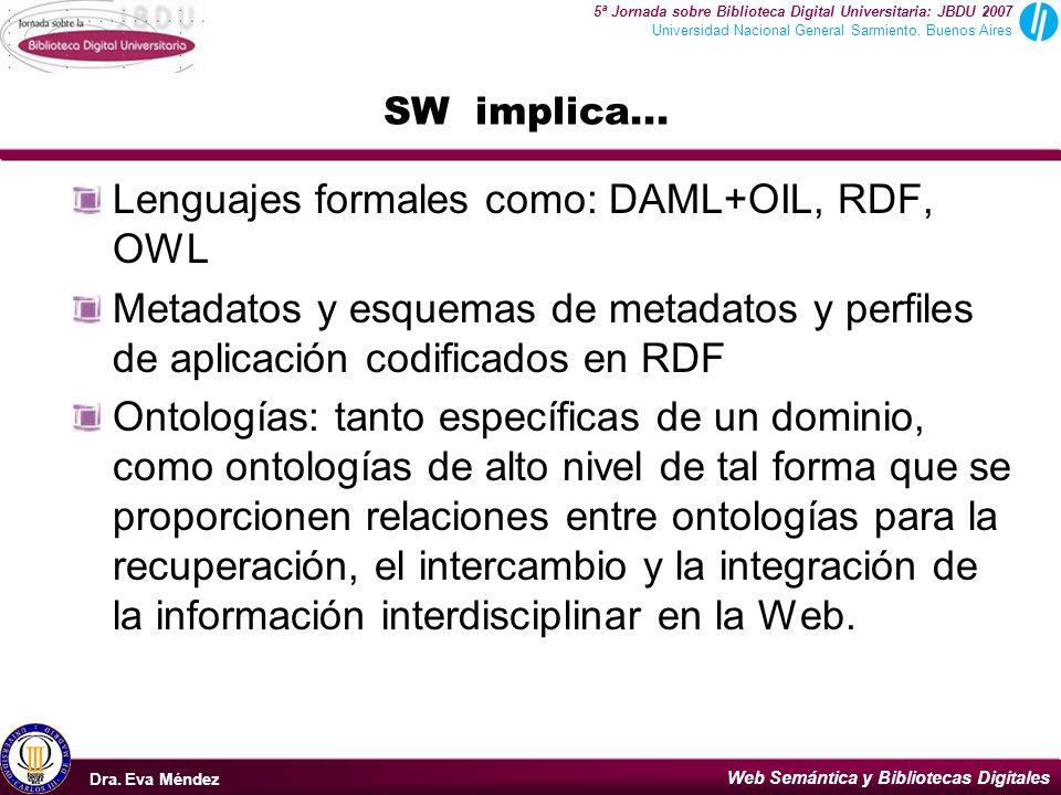 Lenguajes formales como: DAML+OIL, RDF, OWL
