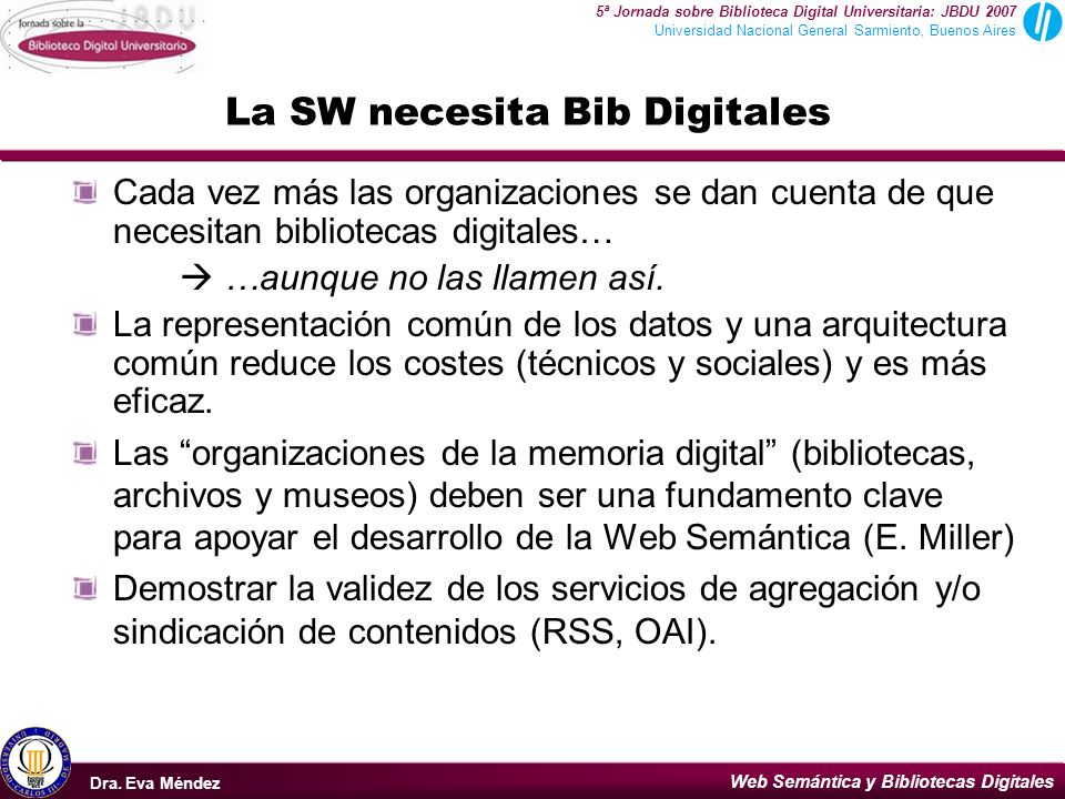 La SW necesita Bib Digitales