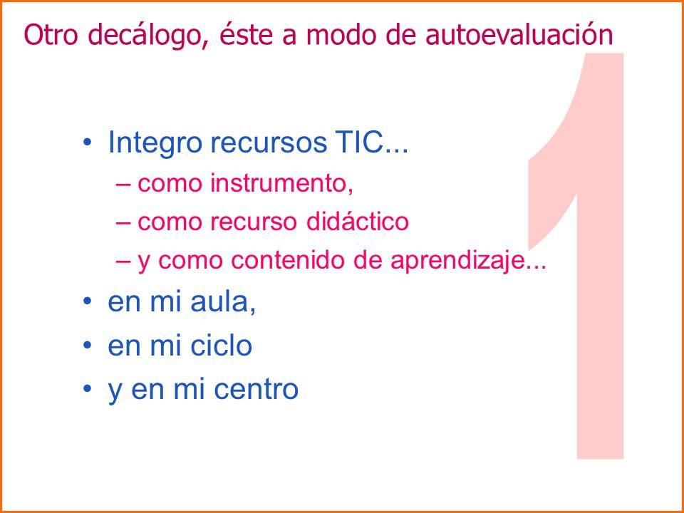 1 Integro recursos TIC... en mi aula, en mi ciclo y en mi centro