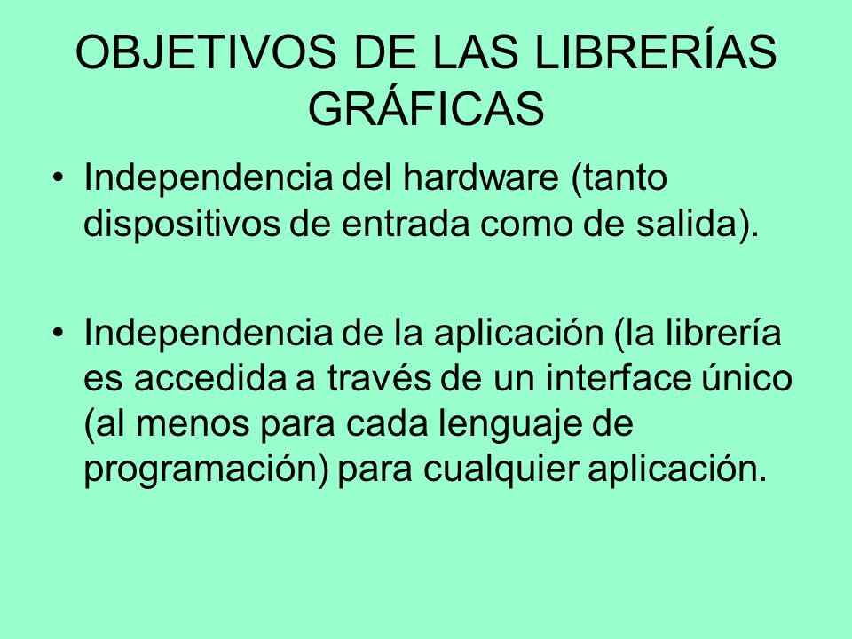 OBJETIVOS DE LAS LIBRERÍAS GRÁFICAS