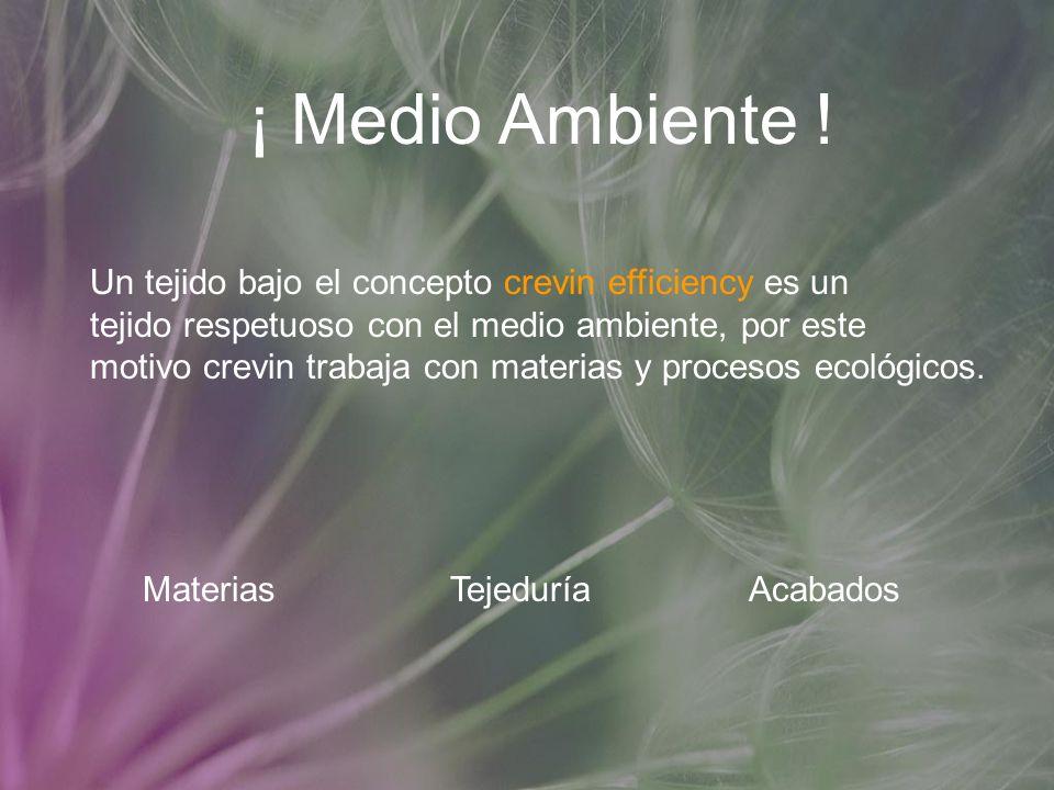 ¡ Medio Ambiente ! Un tejido bajo el concepto crevin efficiency es un