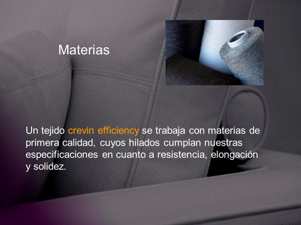 Materias Un tejido crevin efficiency se trabaja con materias de