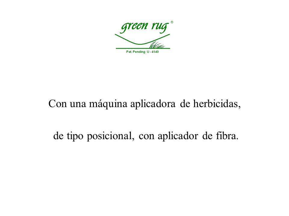 Con una máquina aplicadora de herbicidas,