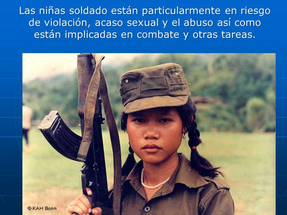 Las niñas soldado están particularmente en riesgo de violación, acaso sexual y el abuso así como están implicadas en combate y otras tareas.