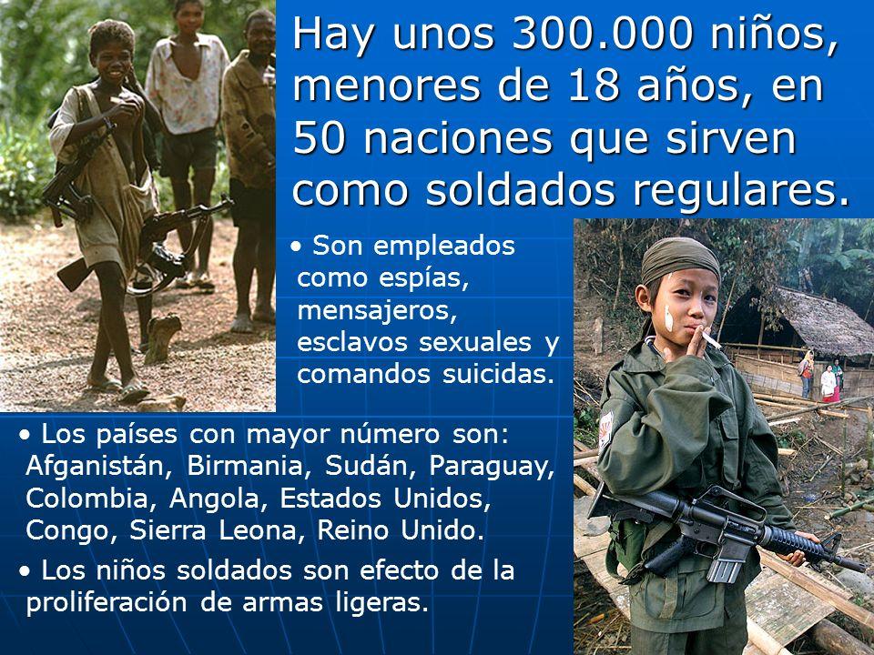 Hay unos 300.000 niños, menores de 18 años, en 50 naciones que sirven como soldados regulares.