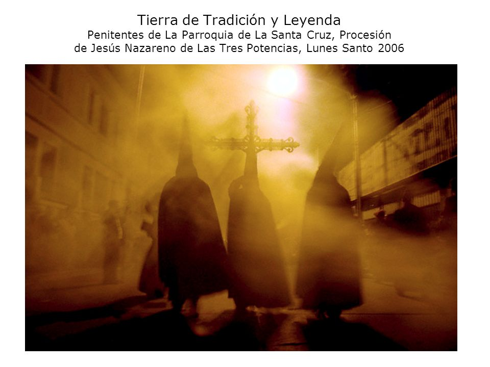 Tierra de Tradición y Leyenda Penitentes de La Parroquia de La Santa Cruz, Procesión de Jesús Nazareno de Las Tres Potencias, Lunes Santo 2006