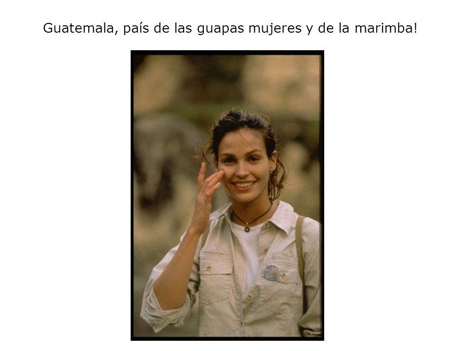 Guatemala, país de las guapas mujeres y de la marimba!