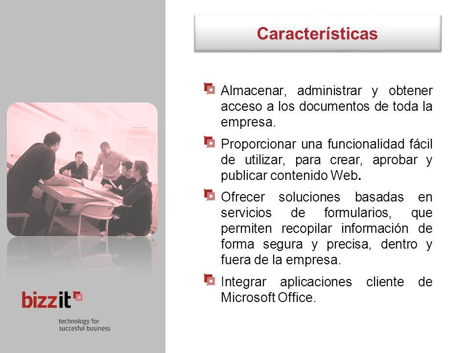 Características Almacenar, administrar y obtener acceso a los documentos de toda la empresa.