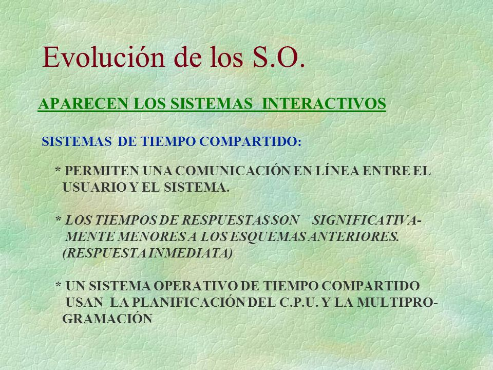 Evolución de los S.O. APARECEN LOS SISTEMAS INTERACTIVOS