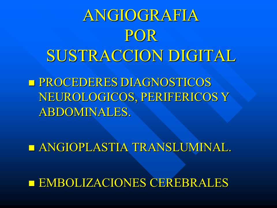 ANGIOGRAFIA POR SUSTRACCION DIGITAL