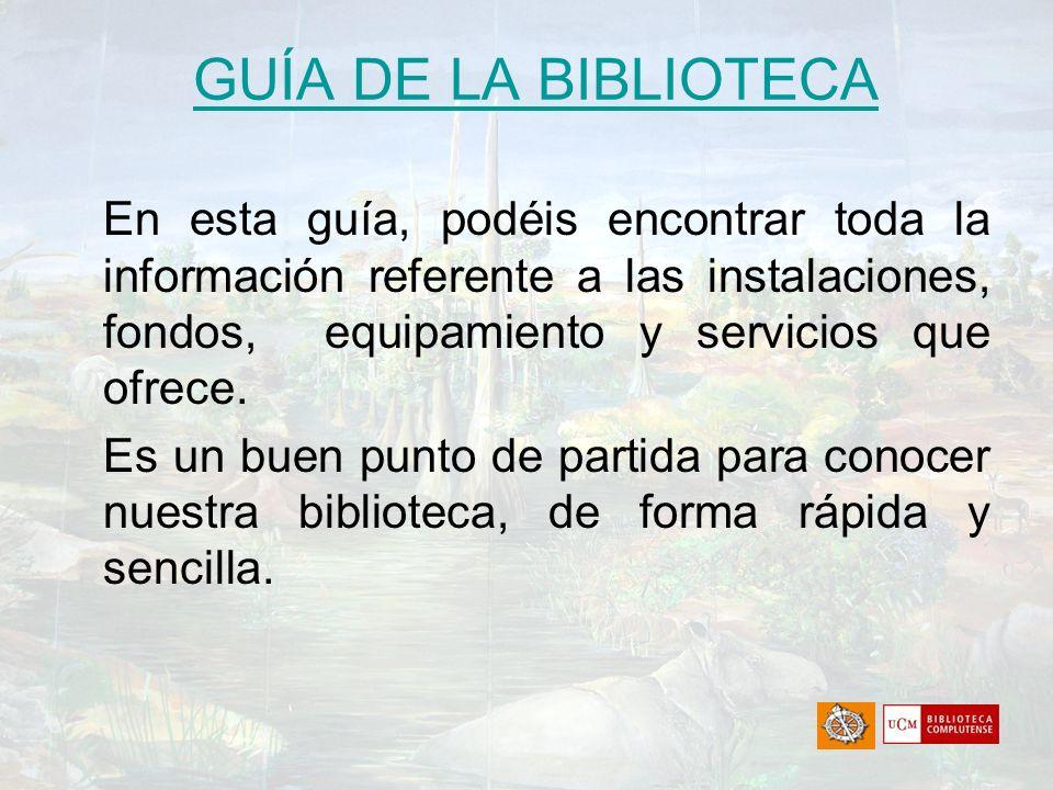 GUÍA DE LA BIBLIOTECA En esta guía, podéis encontrar toda la información referente a las instalaciones, fondos, equipamiento y servicios que ofrece.