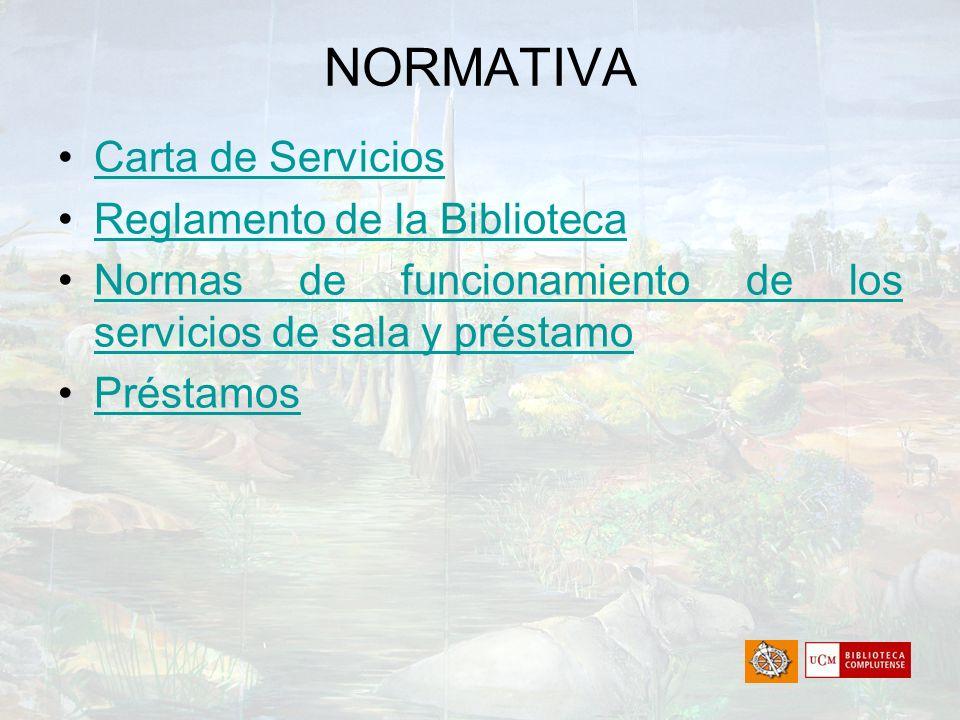 NORMATIVA Carta de Servicios Reglamento de la Biblioteca
