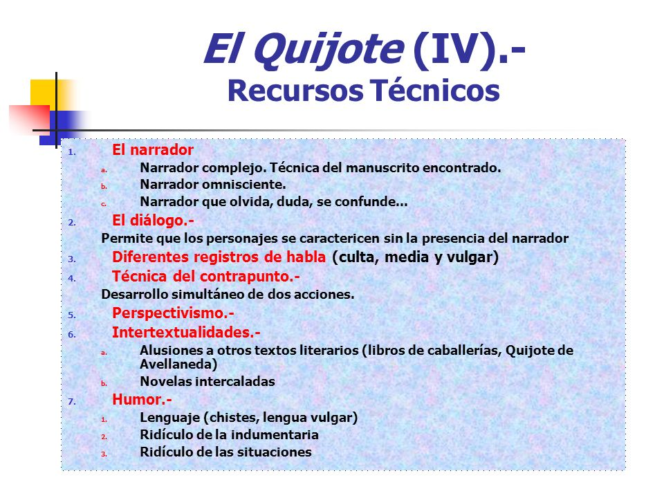 El Quijote (IV).- Recursos Técnicos