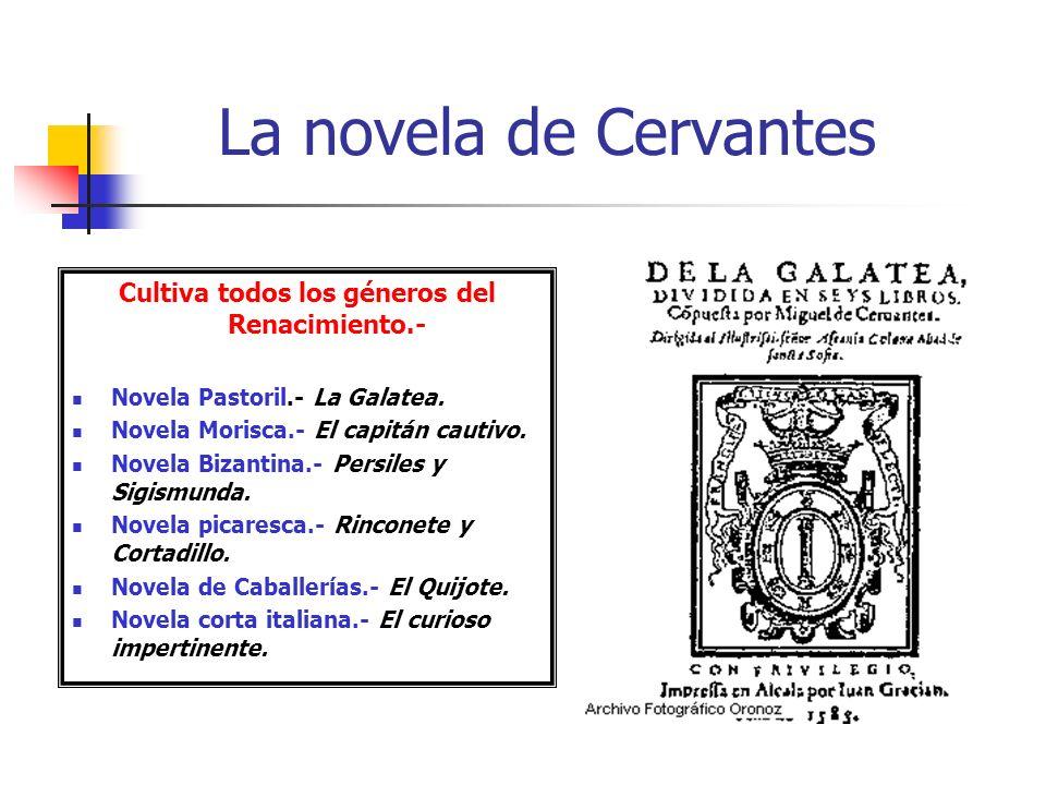 Cultiva todos los géneros del Renacimiento.-