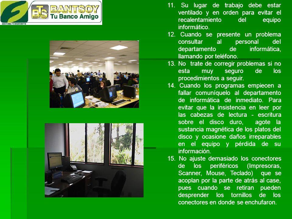 11. Su lugar de trabajo debe estar ventilado y en orden para evitar el recalentamiento del equipo informático.