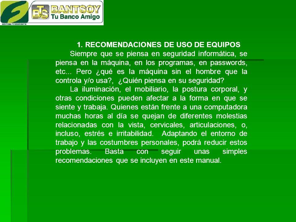 1. RECOMENDACIONES DE USO DE EQUIPOS