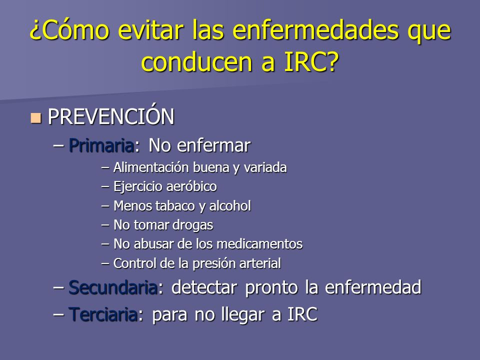 ¿Cómo evitar las enfermedades que conducen a IRC