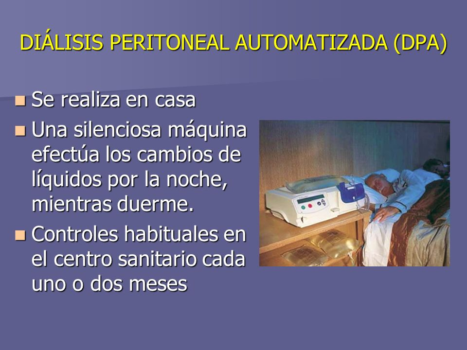 DIÁLISIS PERITONEAL AUTOMATIZADA (DPA)
