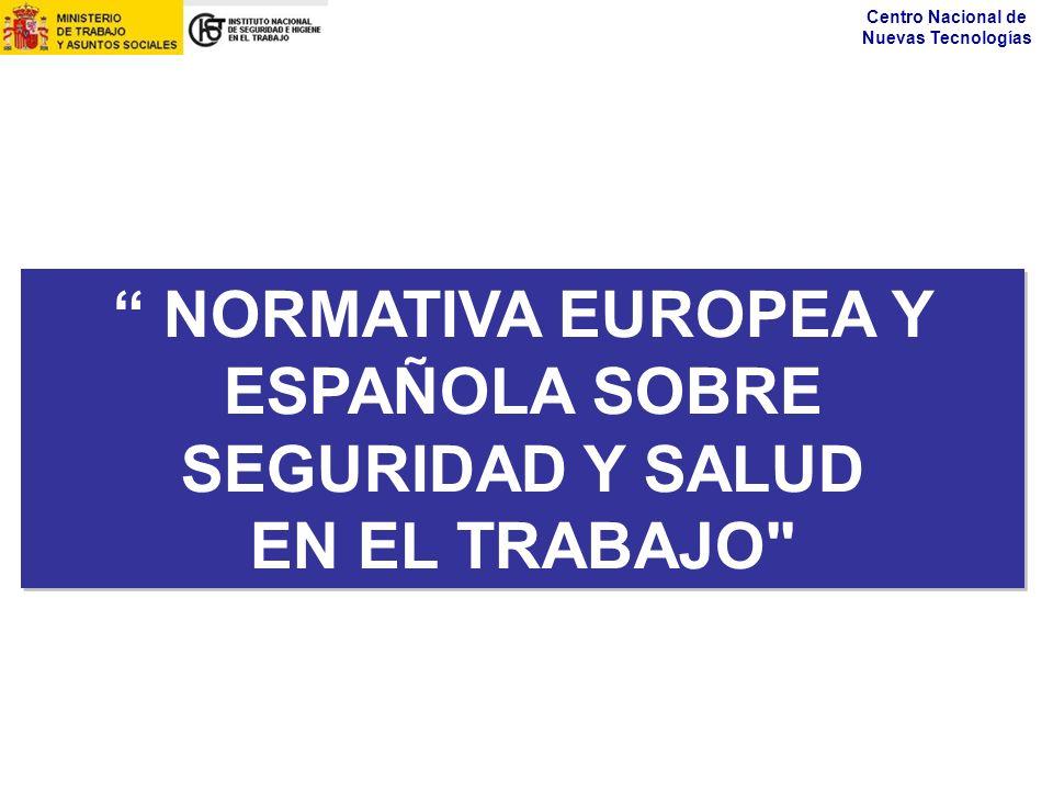 NORMATIVA EUROPEA Y ESPAÑOLA SOBRE SEGURIDAD Y SALUD