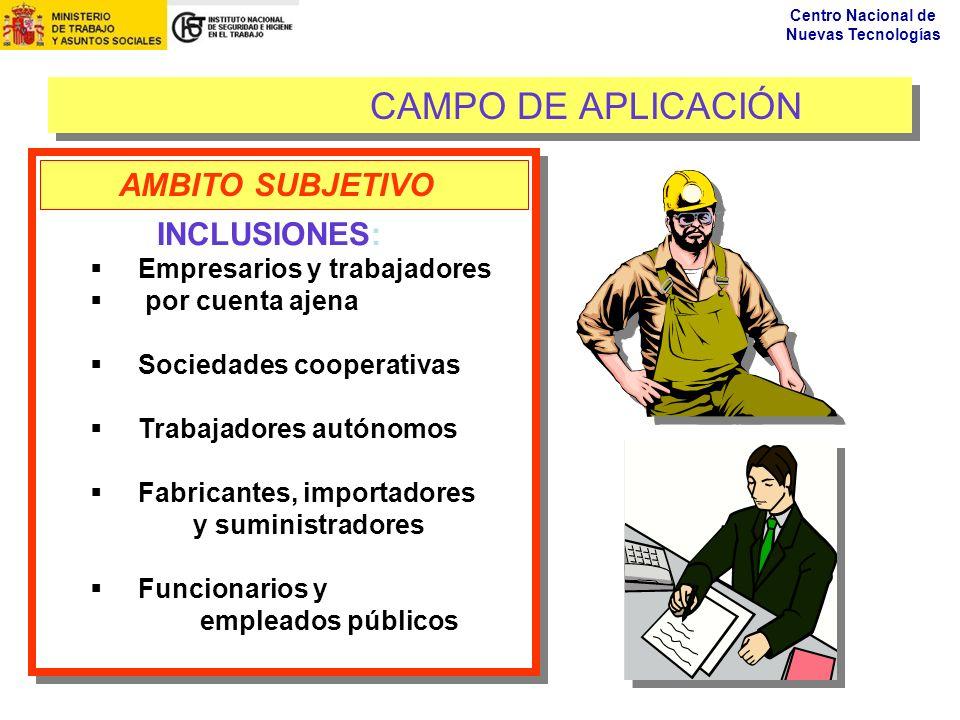 CAMPO DE APLICACIÓN AMBITO SUBJETIVO INCLUSIONES: