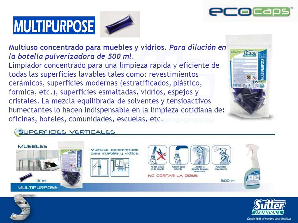 MULTIPURPOSE CAPS Multiuso concentrado para muebles y vidrios. Para dilución en la botella pulverizadora de 500 ml.