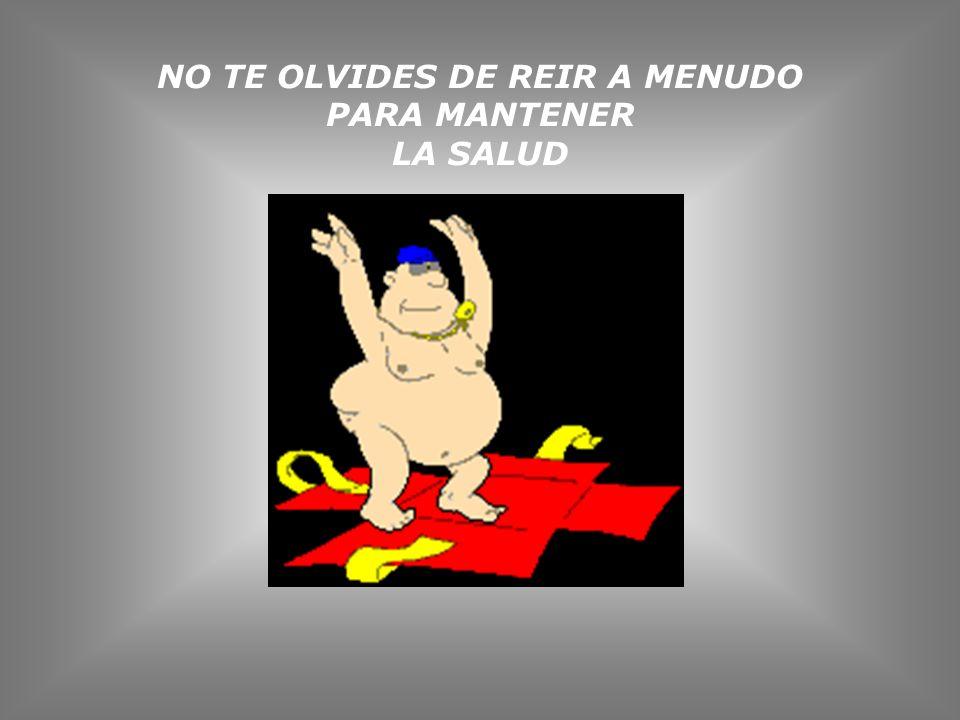 NO TE OLVIDES DE REIR A MENUDO