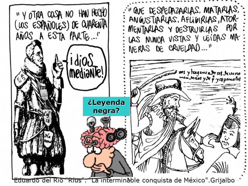 Eduardo del Río Ríus . La interminable conquista de México .Grijalbo