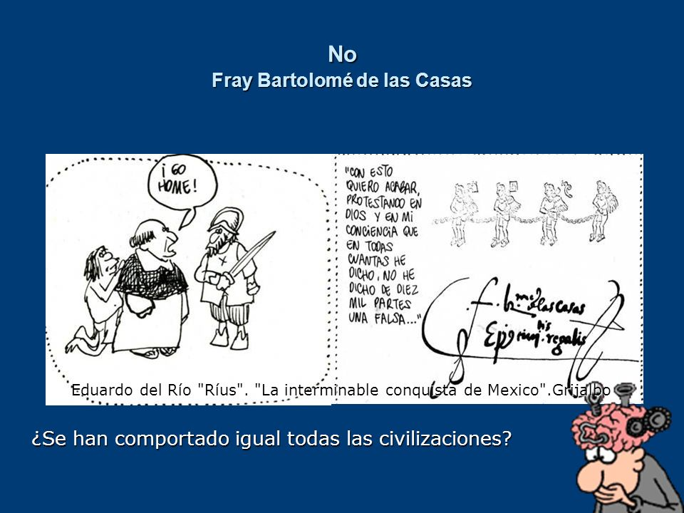 No Fray Bartolomé de las Casas