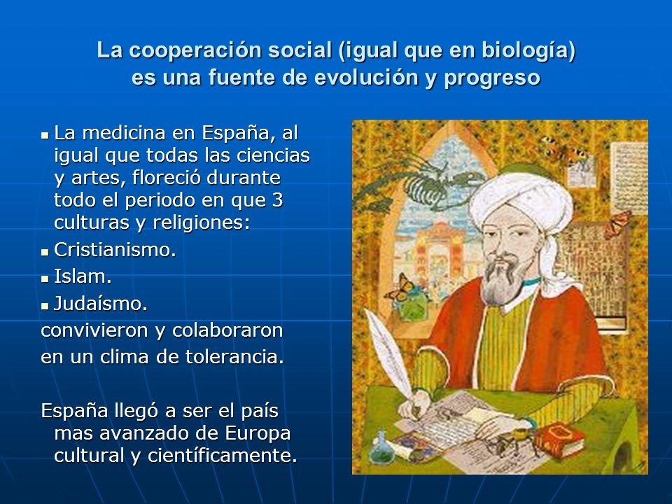 La cooperación social (igual que en biología) es una fuente de evolución y progreso