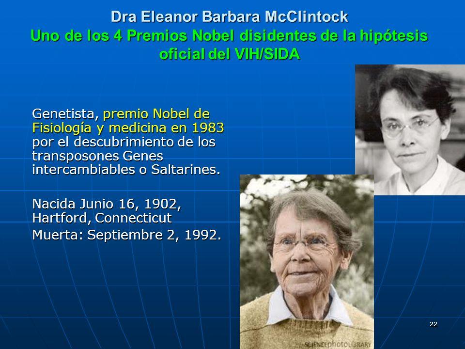 Dra Eleanor Barbara McClintock Uno de los 4 Premios Nobel disidentes de la hipótesis oficial del VIH/SIDA