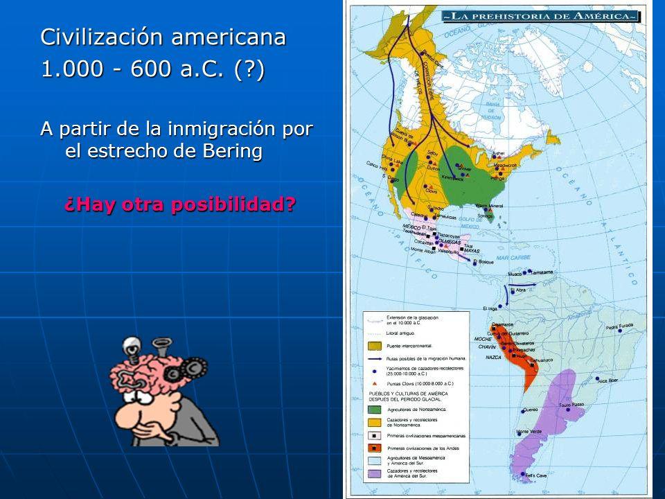Civilización americana 1.000 - 600 a.C. ( )