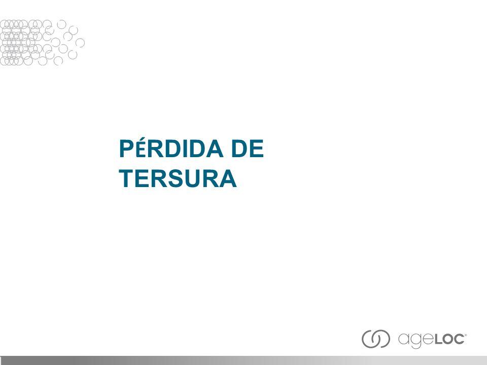 PÉRDIDA DE TERSURA 25
