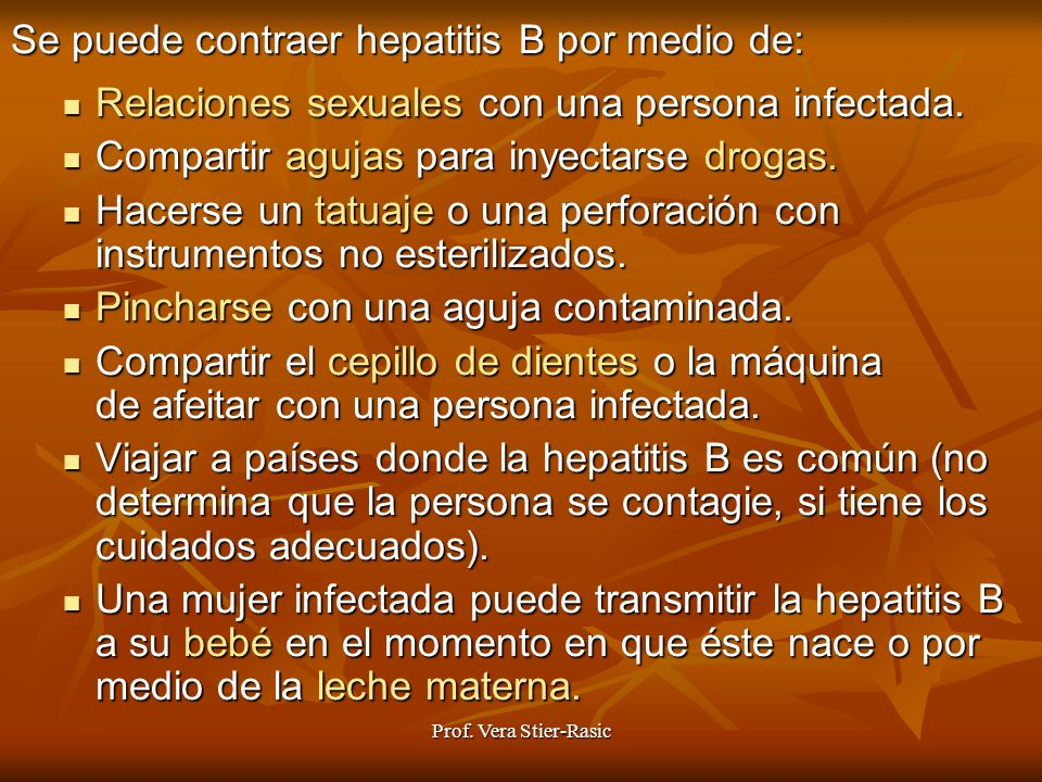 Se puede contraer hepatitis B por medio de: