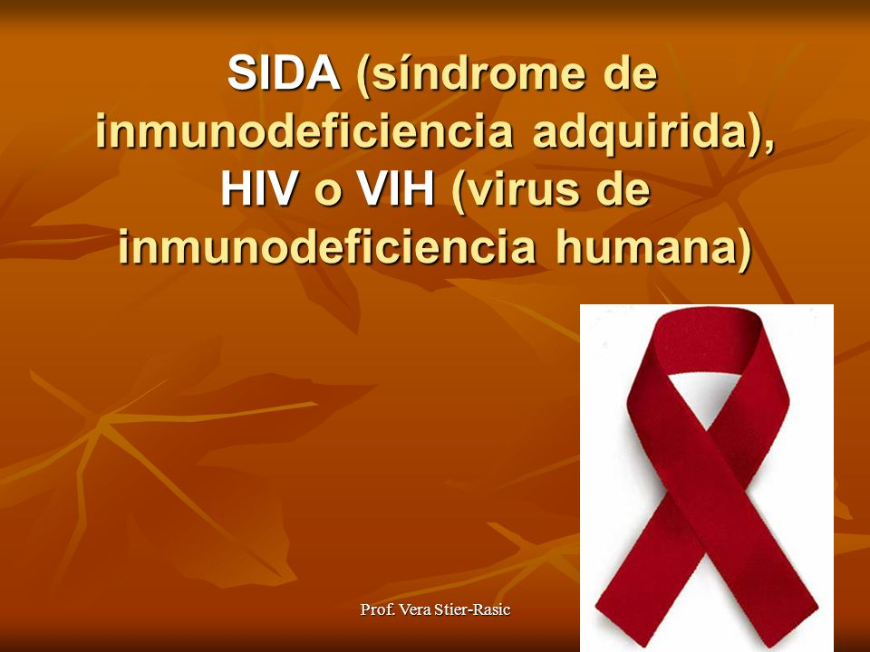 SIDA (síndrome de inmunodeficiencia adquirida), HIV o VIH (virus de inmunodeficiencia humana)