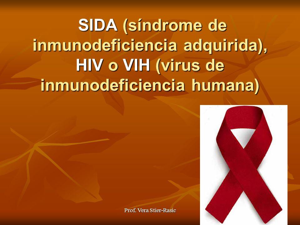SIDA (síndrome de inmunodeficiencia adquirida), HIV o VIH (virus de inmunodeficiencia humana)