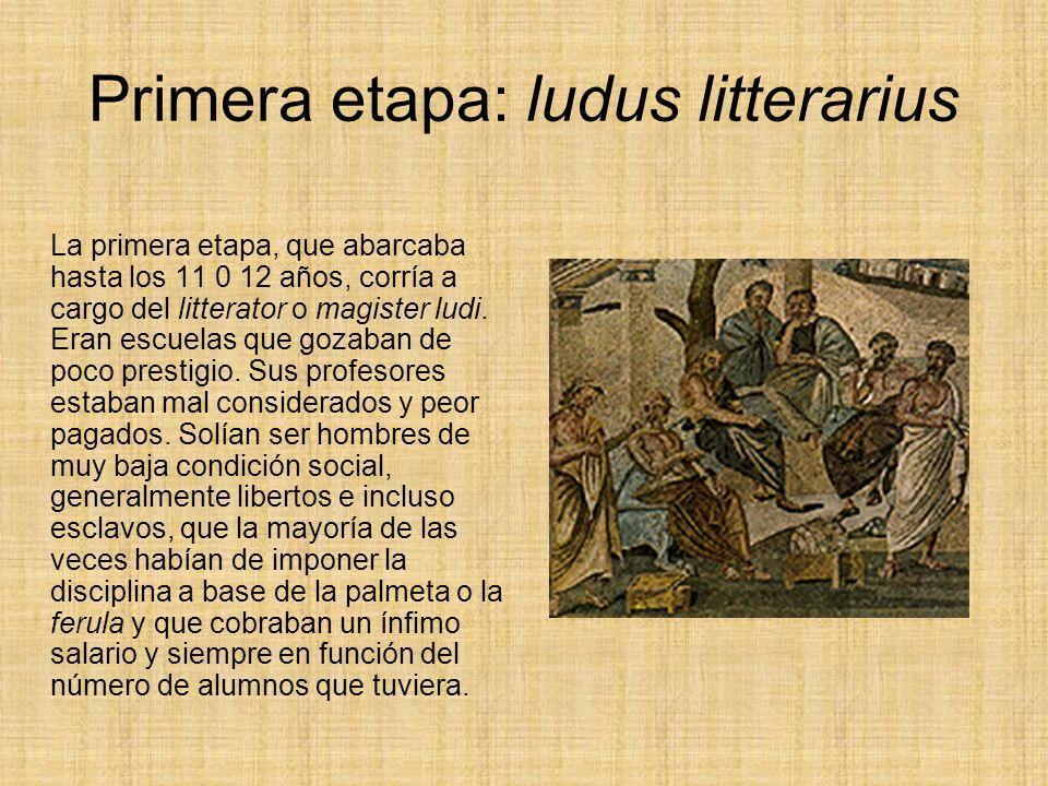 Primera etapa: ludus litterarius