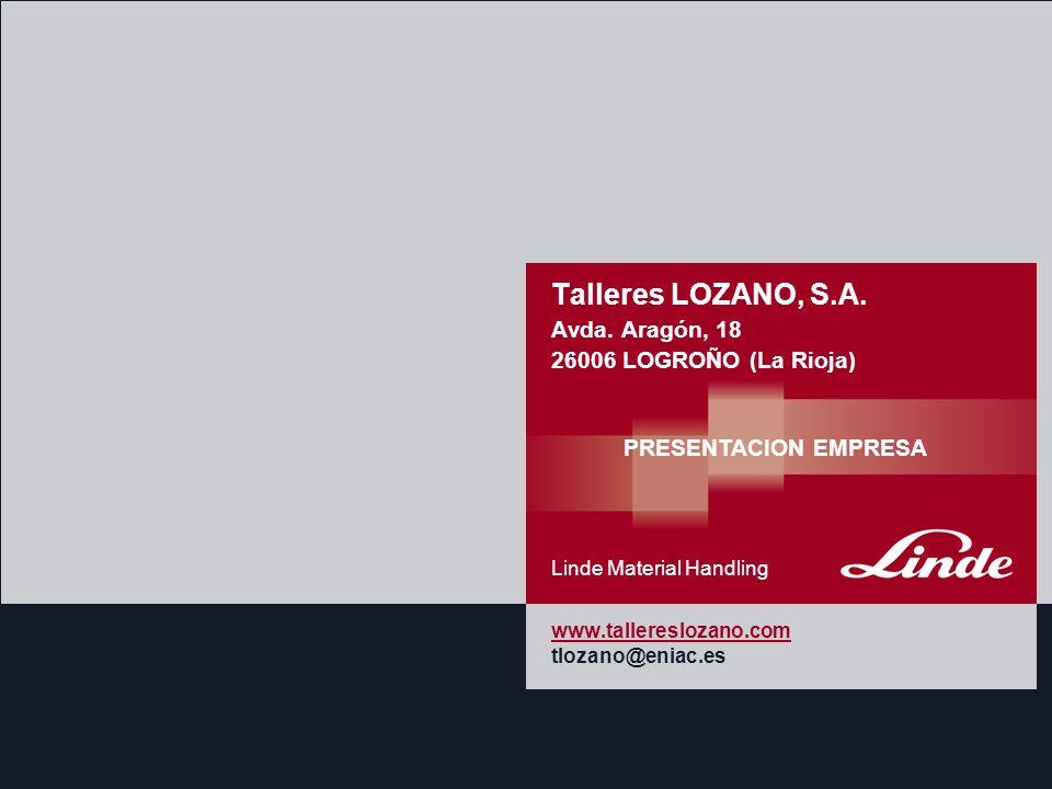 Talleres LOZANO, S.A. Avda. Aragón, 18 26006 LOGROÑO (La Rioja)