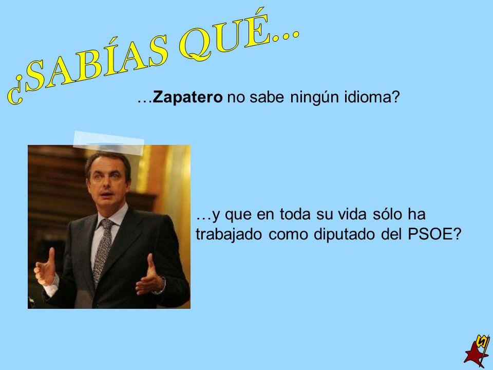 …Zapatero no sabe ningún idioma