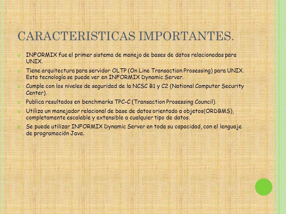 CARACTERISTICAS IMPORTANTES.