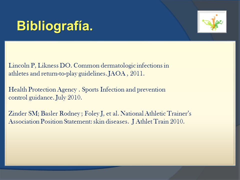 Bibliografía. Lincoln P, Likness DO. Common dermatologic infections in