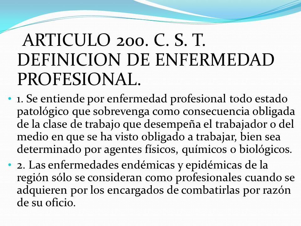 ARTICULO 200. C. S. T. DEFINICION DE ENFERMEDAD PROFESIONAL.