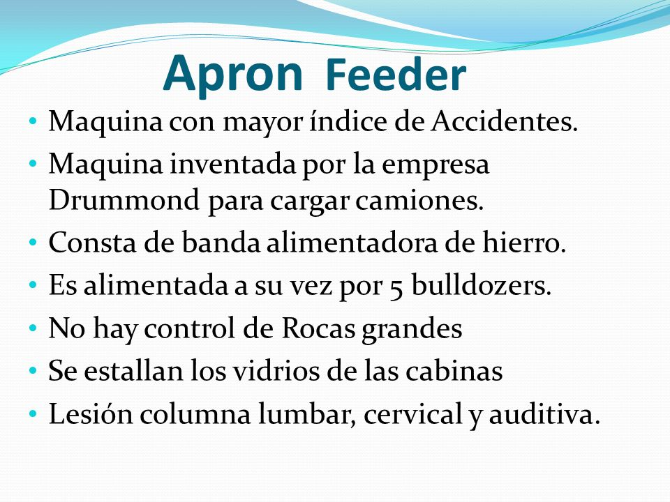 Apron Feeder Maquina con mayor índice de Accidentes.