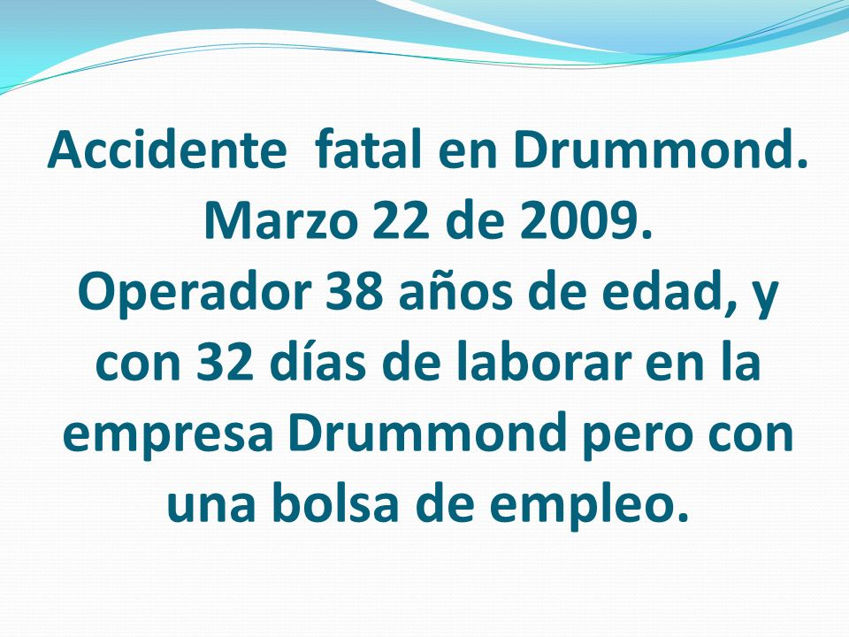 Accidente fatal en Drummond. Marzo 22 de 2009