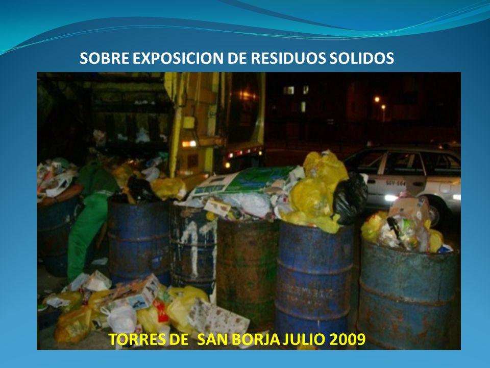 SOBRE EXPOSICION DE RESIDUOS SOLIDOS TORRES DE SAN BORJA JULIO 2009