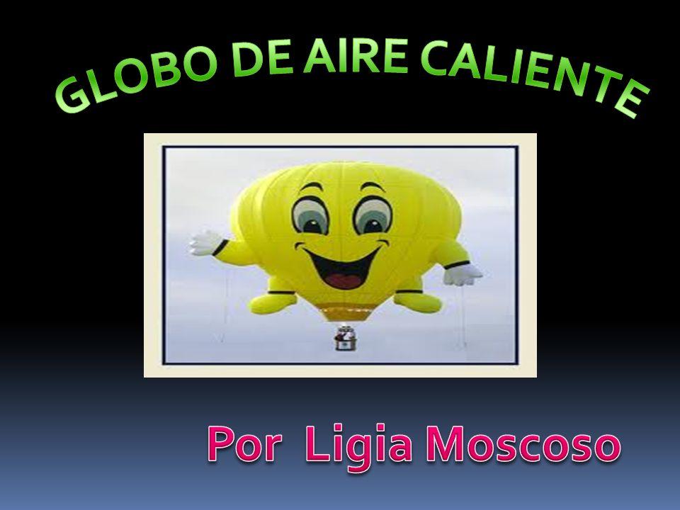 GLOBO DE AIRE CALIENTE Por Ligia Moscoso