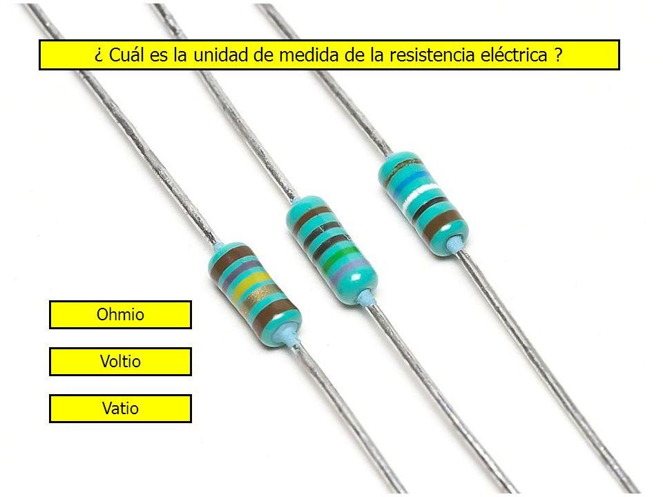 ¿ Cuál es la unidad de medida de la resistencia eléctrica